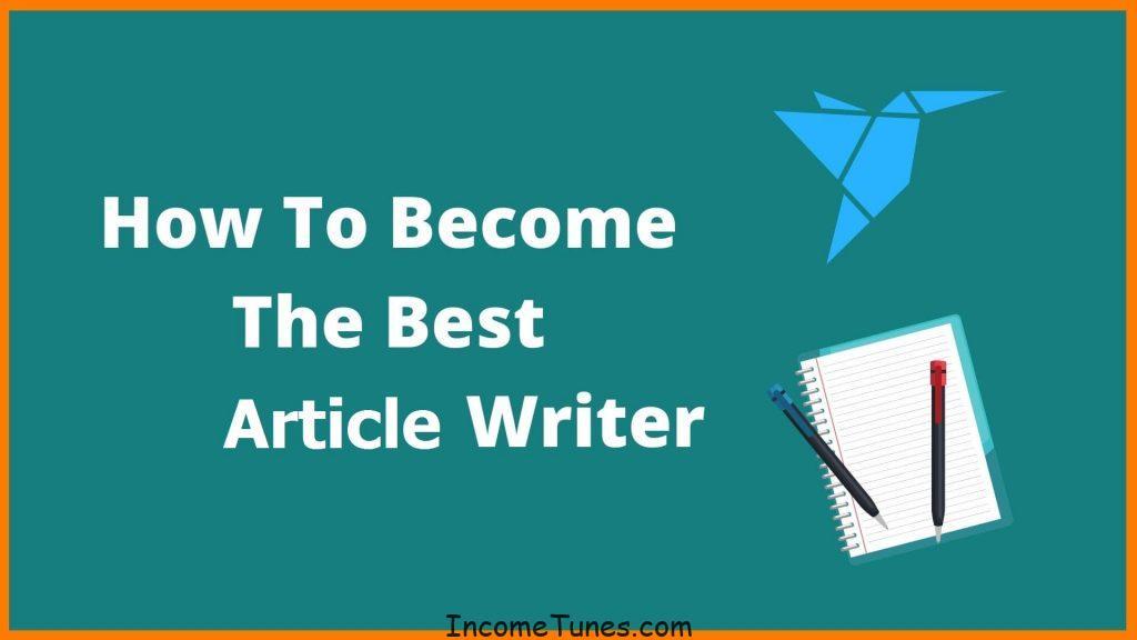 Best Article Writer হতে চান?
