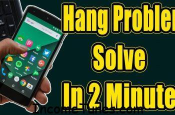 Phone hang problem solution